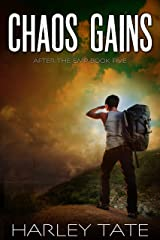 Chaos Gains: A Post-Apocalyptic Survival Thriller (After the EMP Book 5) Kindle Edition