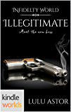 Infidelity: Illegitimate (Kindle Worlds Novella)