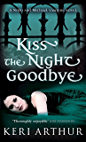 Kiss The Night Goodbye: Number 4 in series (Nikki and Michael)