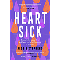 Heartsick: Three stories about love and loss, and what happens in between (English Edition)