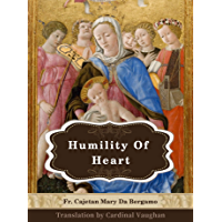 Humility Of Heart: Linked to the Bible and Illustrated (English Edition)