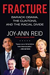 Fracture: Barack Obama, the Clintons, and the Racial Divide Kindle Edition