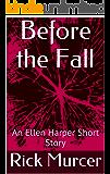 Before the Fall: An Ellen Harper Short Story