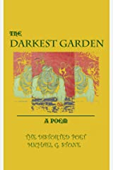THE DARKEST GARDEN: A POEM Kindle Edition