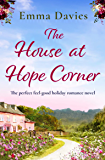 The House at Hope Corner: The perfect feel good holiday romance novel