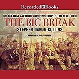 The Big Break: The Greatest American WWII POW