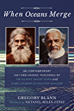 When Oceans Merge: The Contemporary Sufi and Hasidic Teachings of  Pir Vilayat Khan and Rabbi Zalman Schachter-Shalomi