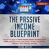 The Passive Income Blueprint: 4 Books in