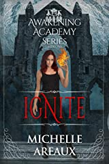 Ignite (The Awakening Academy Series Book 1) Kindle Edition