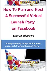 How To Plan and Host a Virtual Launch Party on Facebook