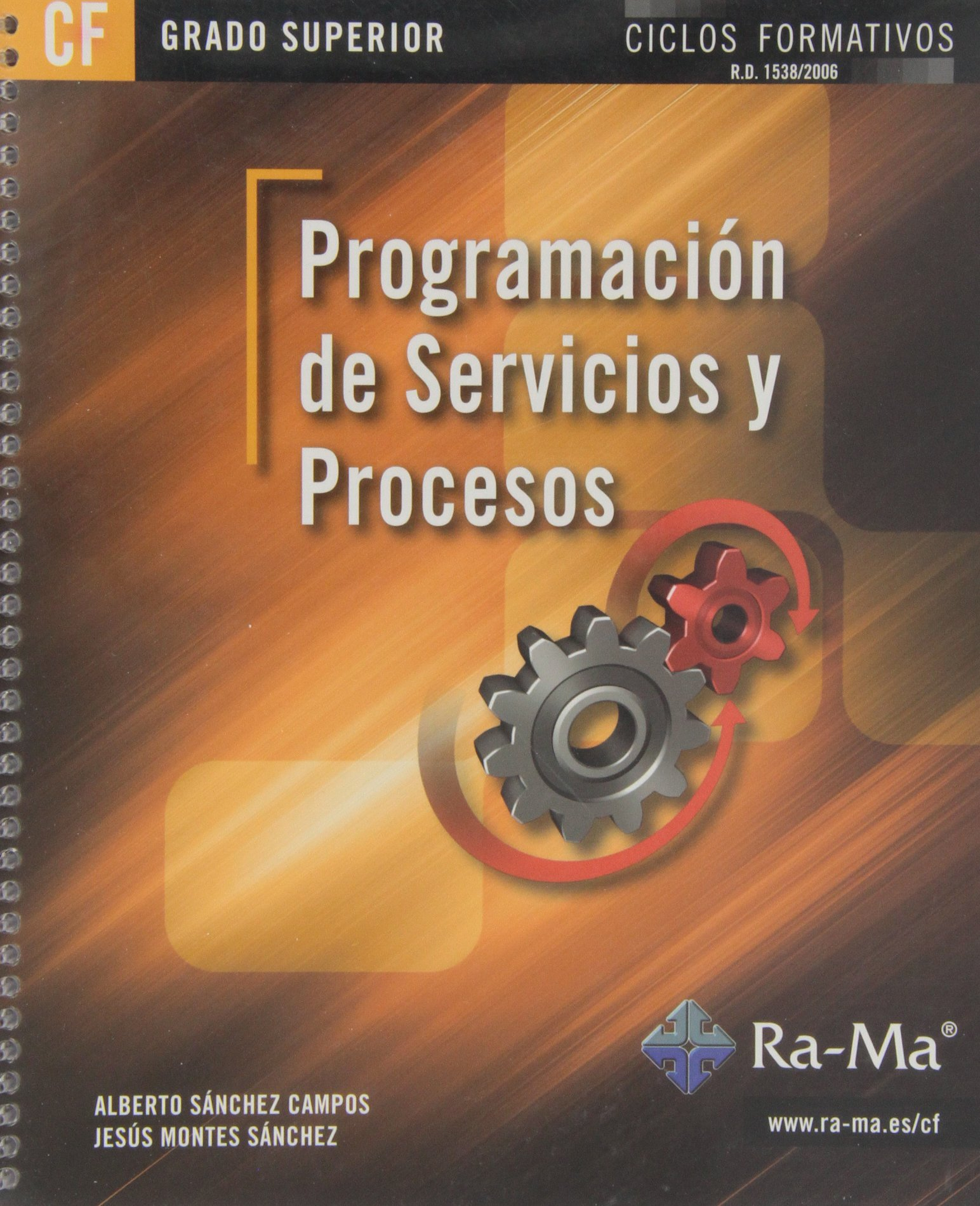 Programación de Servicios y Procesos (GRADO SUPERIOR) Tapa blanda – 10 jun 2013 Alberto Sánchez Campos Jesús Montes Sánchez ANTONIO GARCIA TOME 8499642403