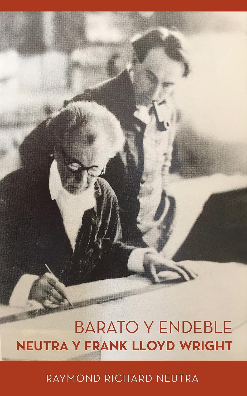 Barato y Endeble: Neutra y Frank Lloyd Wright eBook: Raymond ...