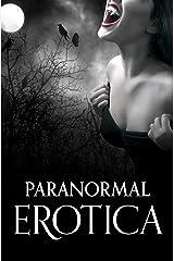 Paranormal Erotica Kindle Edition