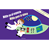 Millie va al espacio/Millie goes to space: Un libro bilingüe para niños / A bilingual book for toddlers (Spanish Edition)