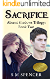 Sacrifice (Absent Shadows Trilogy Book 2)