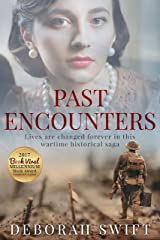 Past Encounters: Lives are changed forever in this wartime historical saga... Kindle Edition