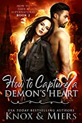 How to Capture a Demon's Heart (How to Date a Supernatural Book 2) Kindle Edition