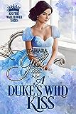 A Duke's Wild Kiss (Kiss the Wallflower Book 5)
