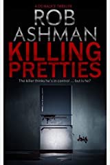 Killing Pretties: The killer thinks he's in control ... but is he? (DS Malice Series Book 1) Kindle Edition