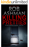 Killing Pretties: The killer thinks he's in control ... but is he? (DS Malice Series Book 1)