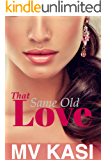That Same Old Love: A Sweet & Passionate Indian RomCom