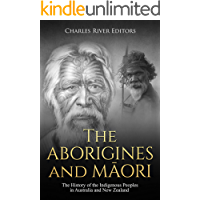 The Aborigines and Maori: The History of the Indigenous Peoples in Australia and New Zealand (English Edition)