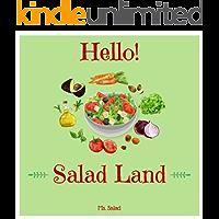 Hello! Salad Land: Discover 500 Delicious Salad Recipes Today (Best Salads Cookbook, Vegan Salad Cookbook, Best Salad Recipes, Best Salad Recipe Book, Easy Salad Cookbook, Fruit Salad Recipes)