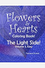 Flowers and Hearts Coloring book, The Light Side, Vol 3, Easy (Volume 3) Paperback