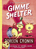 Gimme Shelter: Misadventures and Misinformation (The Chicken Squad Book 5)