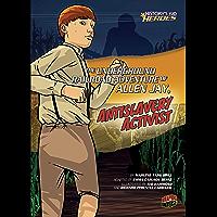 The Underground Railroad Adventure of Allen Jay, Antislavery Activist (History's Kid Heroes)