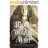 Hippie Woman Wild: A Memoir of Life & Love on an Oregon Commune