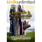 Gertrude & The Sorcerer's Gold (a funny satire for lovers of cozy mysteries and comedy) (The Gumboot & Gumshoe Series Book 4)