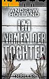 Im Namen der Tochter: Thriller (Howard Caspar Reihe 4) (German Edition)