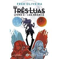 Lua branca: Livro 2 da saga três luas