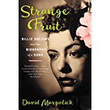 Strange Fruit: Billie Holiday and the Biography of a Song