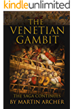 The Venetian Gambit: The Saga Continues (The Company of Archers)