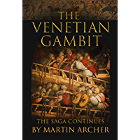 The Venetian Gambit: The Saga Continues (The Company of Archers) (English Edition)