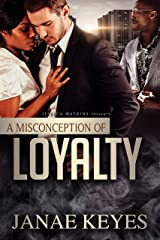 A Misconception of Loyalty Kindle Edition