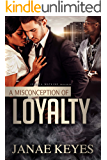 A Misconception of Loyalty