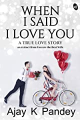 When I Said I Love You Kindle Edition