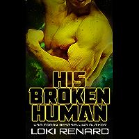 His Broken Human: A Dark Alien Romance (Alien Overlords)