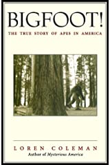 Bigfoot!: The True Story of Apes in America Kindle Edition
