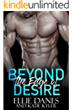 Beyond the Edge of Desire (Beyond the Edge Series Book 3)