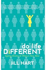 Do Life Different: Inspiring Devotions for Work-at-Home Moms Kindle Edition