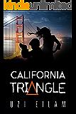 California Triangle:  A Passionate Thriller About the Mossad, FBI and Iranian Revolutionary Guards (International Espionage Book 3) (English Edition)