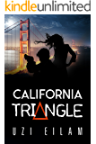 California Triangle:  A Passionate Thriller About the Mossad, FBI and Iranian Revolutionary Guards (International Espionage Book 3)