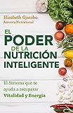 El Poder de la Nutrición Inteligente: El Sistema que te ayuda a recuperar Vitalidad y Energía