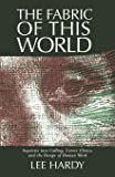 Fabric of This World: Inquiries Into Calling, Career Choice, and the Design of Human Work