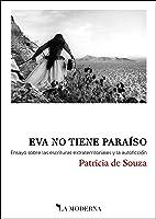 Eva No Tiene Paraíso: Ensayo Sobre Las