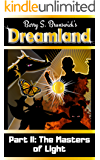Dreamland: Part 2: The Masters of Light (The Dreamland Trilogy)